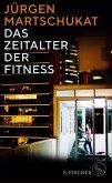 Das Zeitalter der Fitness (eBook, ePUB)