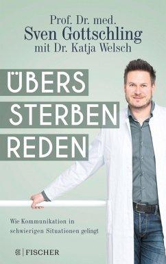 Übers Sterben reden (eBook, ePUB) - Gottschling, Sven; Welsch, Katja