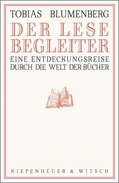 Der Lesebegleiter (eBook, ePUB) - Blumenberg, Tobias
