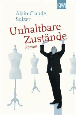Unhaltbare Zustände (eBook, ePUB) - Sulzer, Alain Claude