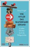 Wie Hitler das Skateboard erfand (eBook, ePUB)