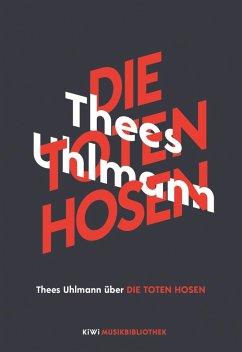 Thees Uhlmann über Die Toten Hosen (eBook, ePUB) - Uhlmann, Thees
