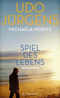 Spiel des Lebens (eBook, ePUB) - Jürgens, Udo; Moritz, Michaela