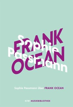 Sophie Passmann über Frank Ocean / KiWi Musikbibliothek Bd.1 (eBook, ePUB) - Passmann, Sophie