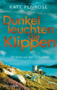 Dunkel leuchten die Klippen / Ben Kitto Bd.2 (eBook, ePUB) - Penrose, Kate