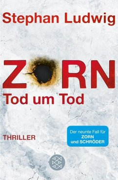 Zorn - Tod um Tod / Hauptkommissar Claudius Zorn Bd.9 (eBook, ePUB) - Ludwig, Stephan