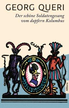 Der schöne Soldatengesang vom dapfern Kolumbus - Queri, Georg