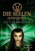 Götterhauch / Die Seelenspringerin Bd.5