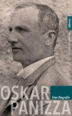 Oskar Panizza. Eine Biografie