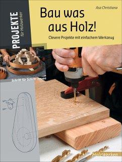 Bau was aus Holz! (eBook, PDF) - Christiana, Asa
