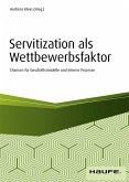 Servitization als Wettbewerbsfaktor - inkl. Arbeitshilfen online (eBook, PDF)