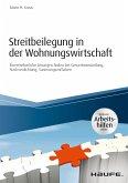 Streitbeilegung in der Wohnungswirtschaft - inklusive Arbeitshilfen online (eBook, PDF)
