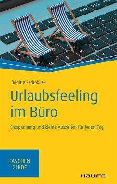 Urlaubsfeeling im Büro (eBook, ePUB) - Zadrobilek, Brigitte
