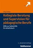 Kollegiale Beratung und Supervision für pädagogische Berufe (eBook, PDF)