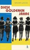Diese goldenen Jahre (eBook, ePUB)