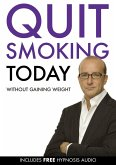 Quit Smoking Today Without Gaining Weight (eBook, ePUB)