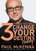 The 3 Things That Will Change Your Destiny Today! (eBook, ePUB)