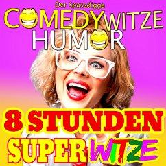 Comedy Witze Humor - 8 Stunden Super Witze (MP3-Download) - Der Spassdigga,