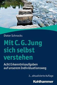Mit C. G. Jung sich selbst verstehen - Schnocks, Dieter