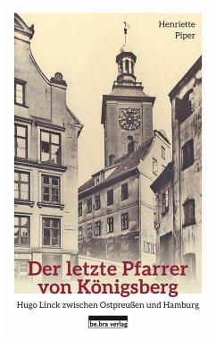 Der letzte Pfarrer von Königsberg - Piper, Henriette