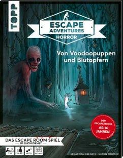 Escape Adventures HORROR - Von Voodoopuppen und Blutopfern - Zimpfer, Simon; Frenzel, Sebastian