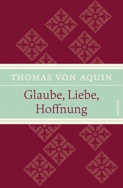 Glaube, Liebe, Hoffnung - Thomas von Aquin