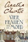 Vier Frauen und ein Mord / Ein Fall für Hercule Poirot Bd.27