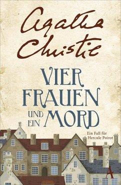 Vier Frauen und ein Mord / Ein Fall für Hercule Poirot Bd.27 - Christie, Agatha