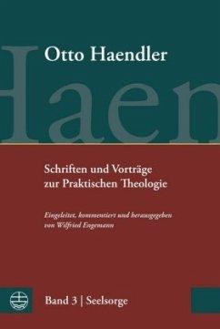 Schriften und Vorträge zur Praktischen Theologie - Haendler, Otto