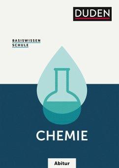 Basiswissen Schule Abitur - Chemie - Fischedick, Arno; Grubert, Lutz; Hartmann, Annett; Hennig, Horst; Kaiser, Bernd; Kauschka, Günther; Kemnitz, Erhard
