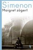 Maigret zögert / Kommissar Maigret Bd.68