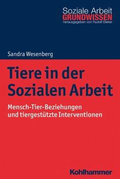 Tiere in der Sozialen Arbeit - Wesenberg, Sandra