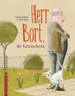 Herr Bort, der Katzenschreck - Behnke, Andrea