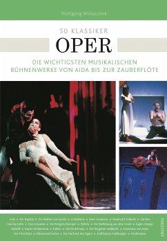 50 Klassiker Oper - Willaschek, Wolfgang