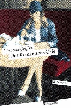 Das Romanische Café - Cziffra, Geza von