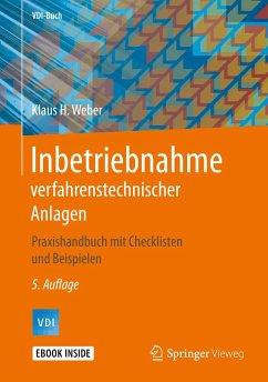 Inbetriebnahme verfahrenstechnischer Anlagen - Weber, Klaus H.