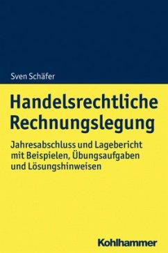 Handelsrechtliche Rechnungslegung - Schäfer, Sven
