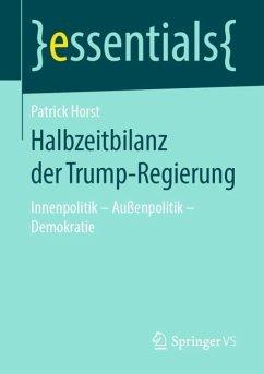 Halbzeitbilanz der Trump-Regierung - Horst, Patrick