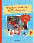 Kreatives Gestalten im Kindergarten