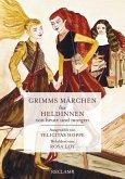 Grimms Märchen für Heldinnen von heute und morgen
