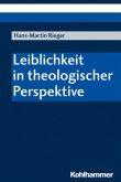 Leiblichkeit in theologischer Perspektive