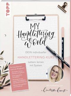 My Handlettering World: Dein individueller Handlettering-Kurs - Till, Katharina