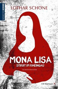 Mona Lisa stirbt im Rheingau - Schöne, Lothar