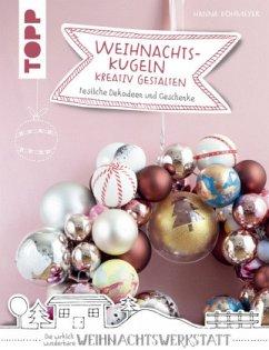Weihnachtskugeln kreativ gestalten (kreativ.kompakt.) - Dohmeyer, Hanna