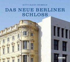 Das neue Berliner Schloss - Kleist-Heinrich, Kitty