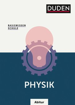Basiswissen Schule Abitur - Physik - Meyer, Lothar; Schmidt, Gerd-Dietrich; Hoche, Detlef; Küblbeck, Josef; Reichwald, Rainer; Schwarz, Oliver; Spitz, Christian