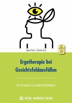 Ergotherapie bei Gesichtsfeldausfällen - Pauli, Sabine; Paul, Christine