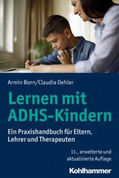 Lernen mit ADHS-Kindern - Born, Armin; Oehler, Claudia