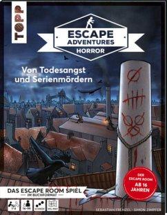 Escape Adventures HORROR - Von Todesangst und Serienmördern - Zimpfer, Simon; Frenzel, Sebastian