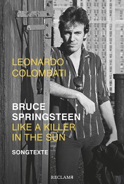 Bruce Springsteen - Like a Killer in the Sun - Colombati, Leonardo; Springsteen, Bruce